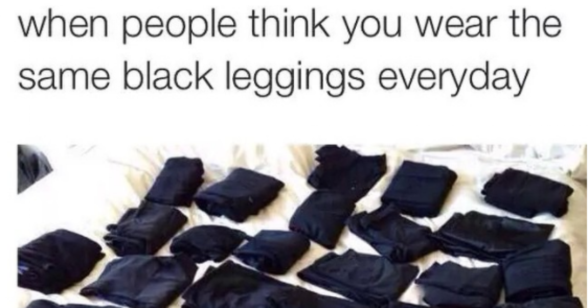 Things Girls Who Are Addicted To Leggings Will Understand!