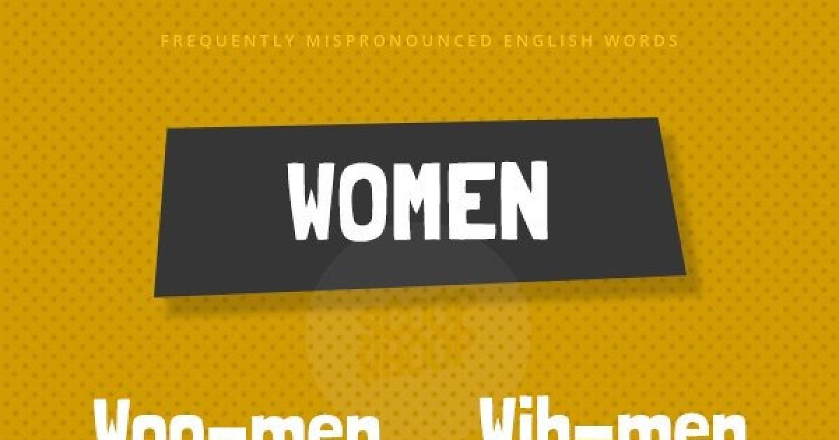 English Words That Are Most-Commonly Mispronounced