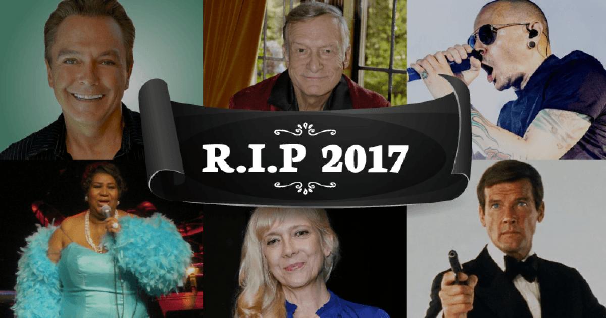 Stars We've Lost: Celebrities Who Died In 2017