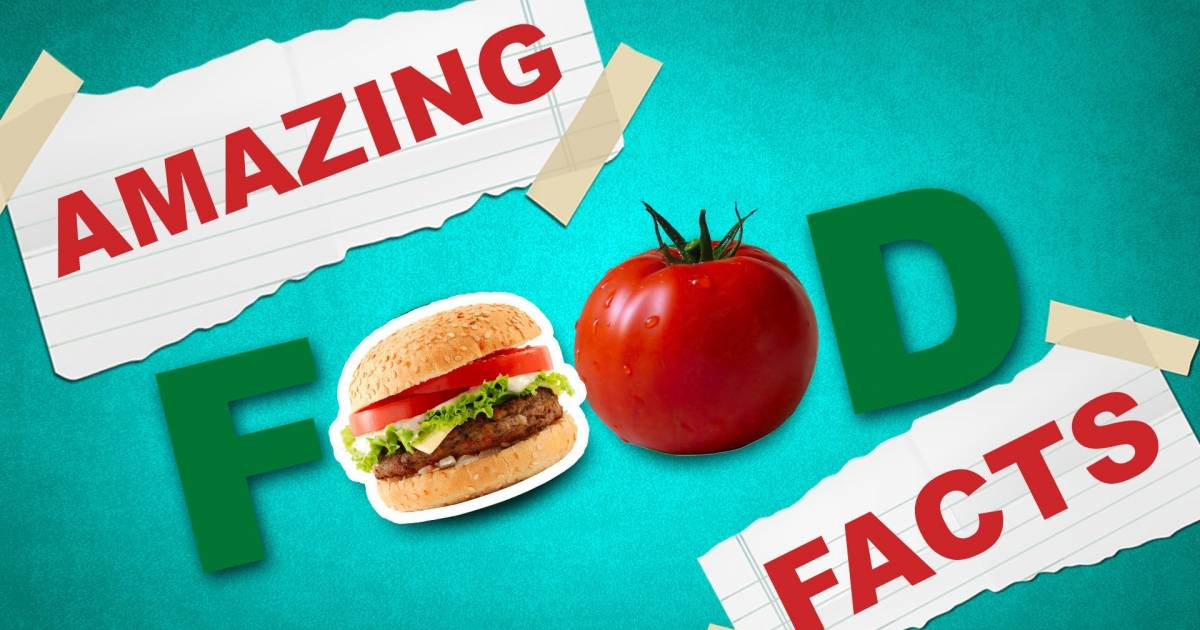 25 Food Facts You Won't Believe Are True