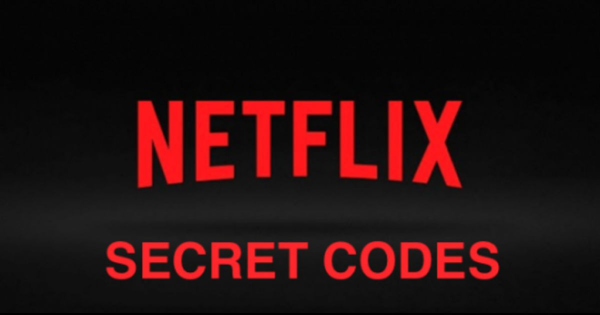 These Secret Codes Will Give You Access To Absolutely Everything On Netflix