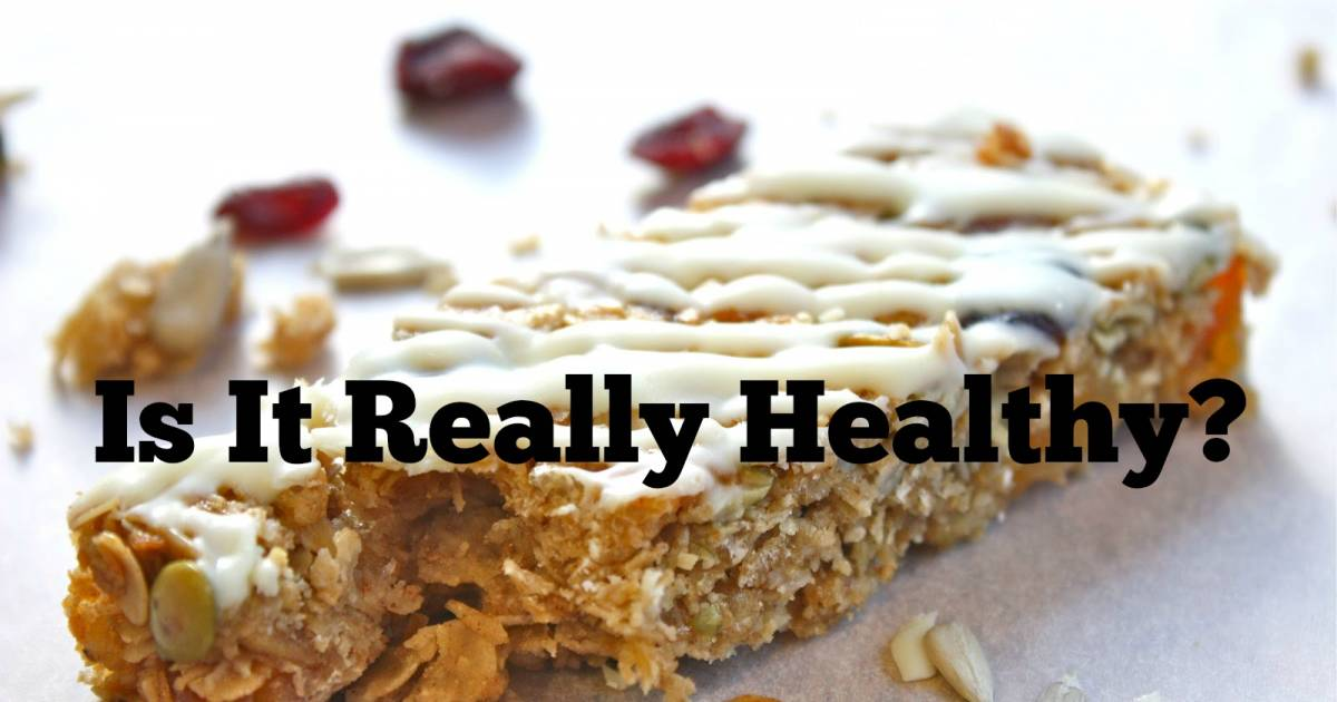 Unhealthy Foods You Thought Were Healthy