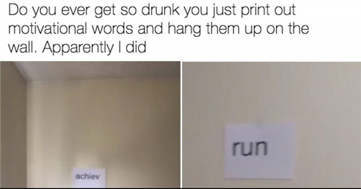 19 Pictures That Prove Drunk People Are Actually Geniuses