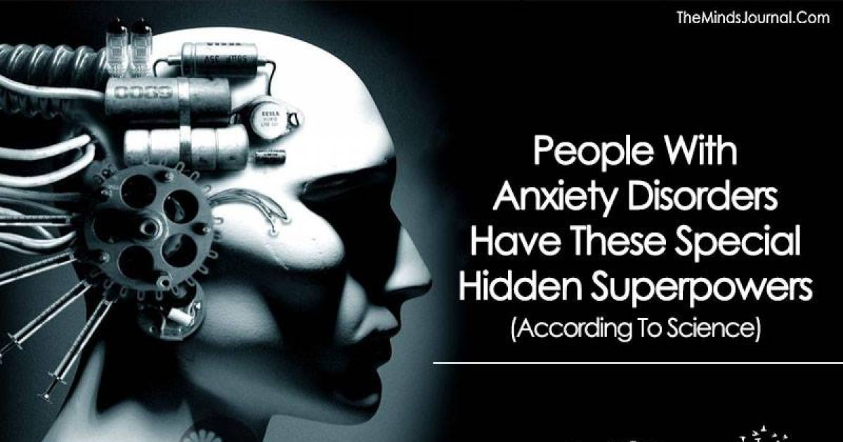 Hidden Super Powers Of People With Anxiety Disorders