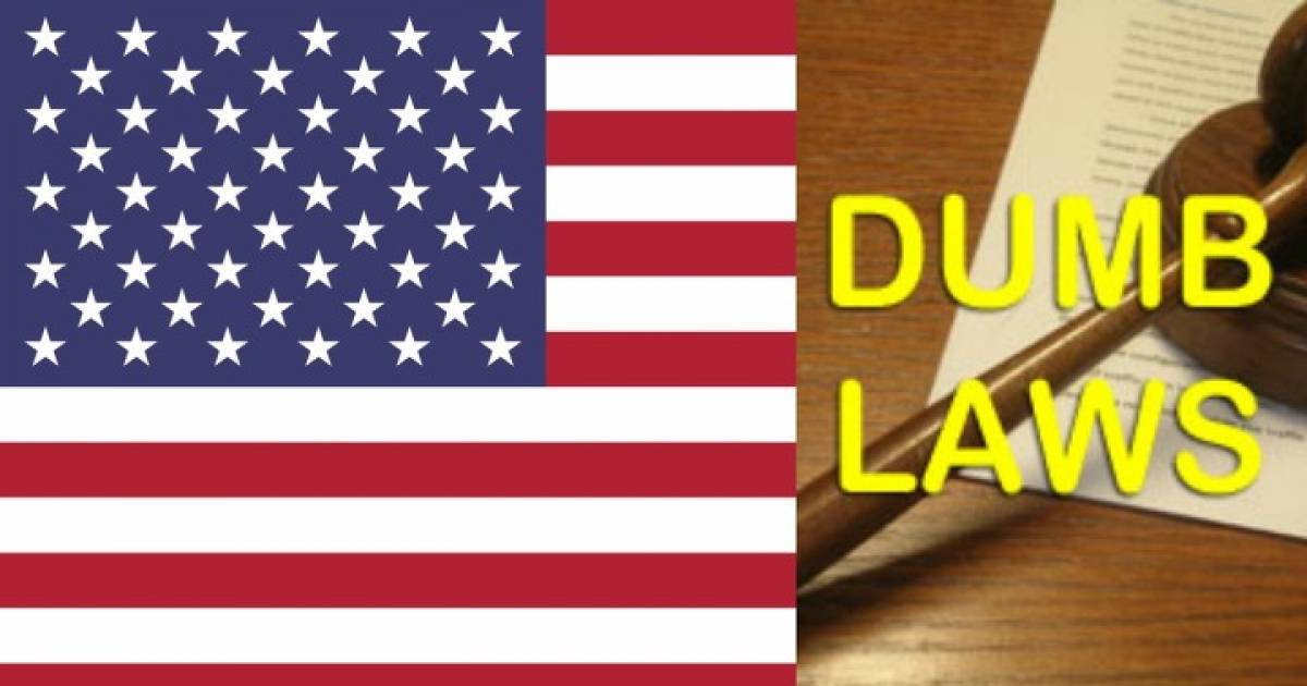 Here Are Some Of The Dumbest Laws In Effect In The United States