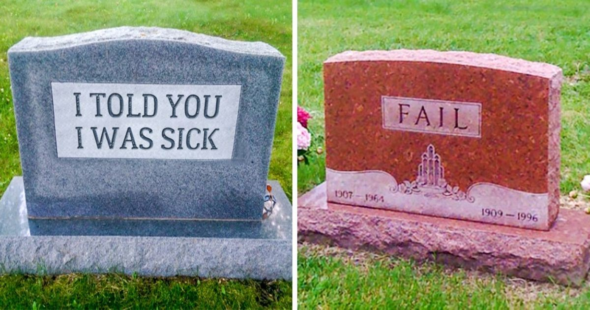 20 Funny Tombstone Inscriptions That Proves Good Sense Of Humor Never Dies